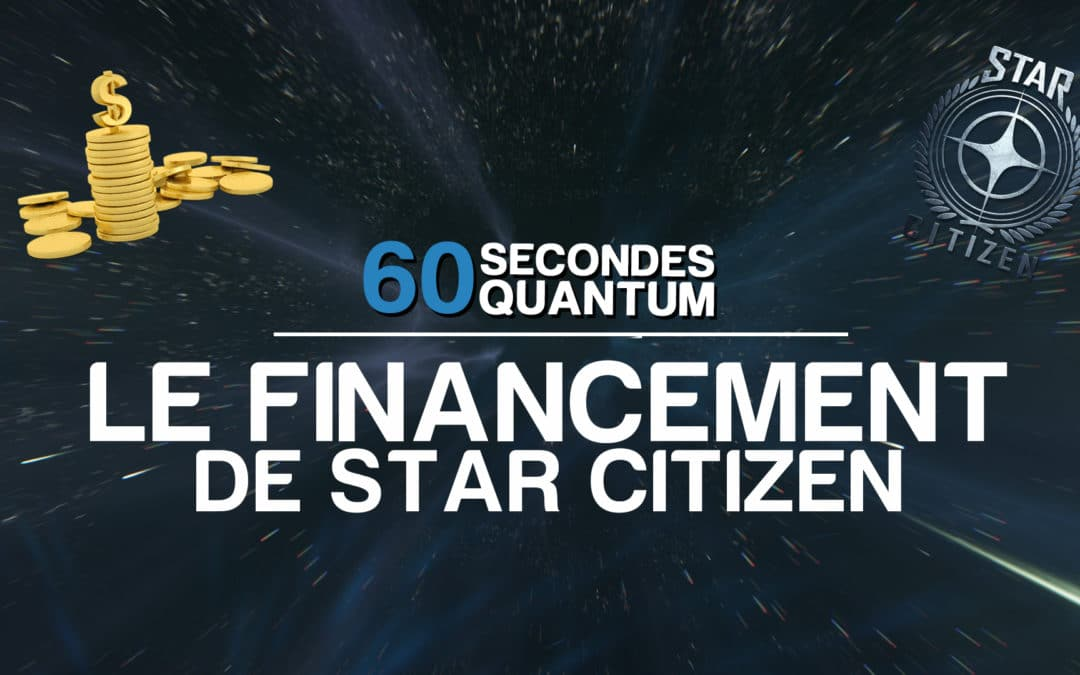 60SQ #8 – Le financement de Star Citizen