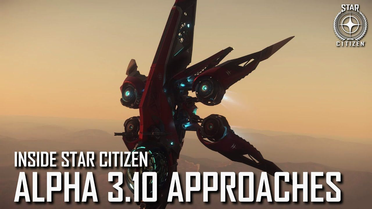 Inside Star Citizen - 25/06 - Alpha 3.10 en approche !
